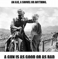 Memes, 🤖, and Usa: AN AXE, A SHOVEL OR ANYTHING.  A GUN IS AS COOD OR AS BAD . ✅ Double tap the pic ✅ Tag your friends ✅ Check link in my bio for badass stuff - usarmy 2ndamendment soldier navyseals gun flag army operator troops tactical sniper armedforces k9 weapon patriot marine usmc veteran veterans usa america merica american coastguard airman usnavy militarylife military airforce tacticalgunners