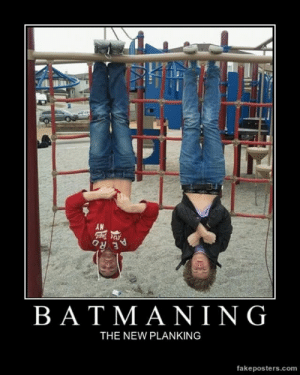 very-demotivational:  Batmaning - Demotivational Poster: AN  BATMANING  THE NEW PLANKING  fakeposters.com very-demotivational:  Batmaning - Demotivational Poster