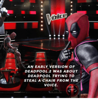 Facts, Memes, and The Voice: AN EARLY VERSION OF  DEADPOOL 2 WAS ABOUT  DEADPOOL TRYING TO  STEALA CHAIR FROM THE  VOICE.  DEADPOOL  FACTS 👀👀 • • • • Follow @deadpoolfacts for your daily Deadpool dose. 👇👇👇👇 SDCC2018 deadpool2 ryanreynolds xforce mcu infinitywar comiccon deadpool marvel thevoice