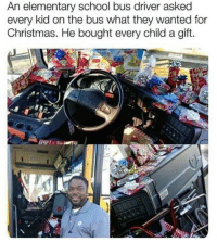Christmas, School, and Elementary: An elementary school bus driver asked  every kid on the bus what they wanted for  Christmas. He bought every child a gift. mah hart via /r/wholesomememes http://bit.ly/2SlXaVX