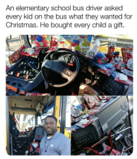 Christmas, Memes, and School: An elementary school bus driver asked  every kid on the bus what they wanted for  Christmas. He bought every child a gift positive-memes:  Christmas Wholesomemess :)
