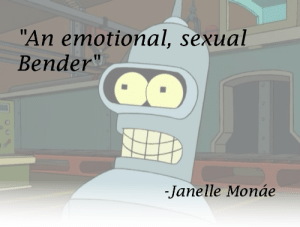 """Janelle Monae, QuotesPorn, and Bender: """"An emotional, sexual  Bender""""  Janelle Monáe """"An emotional, sexual Bender"""" - Janelle Monáe [OC] [989x750]"""