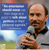 LeeGreenwood, who will perform during President-elect DonaldTrump's inauguration, says celebs should not talk politics. Thoughts? Trump45: An entertainer  should never use  their stage as a  pulpit to talk about  politics or their  personal agenda  Lee Greenwood  NEWS  AP Photo/Tony LeeGreenwood, who will perform during President-elect DonaldTrump's inauguration, says celebs should not talk politics. Thoughts? Trump45