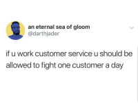 Latinos, Memes, and Work: an eternal sea of gloom  @darthjader  if u work customer service u should be  allowed to fight one customer a day Please 🙏🙏😂😂 🔥 Follow Us 👉 @latinoswithattitude 🔥 latinosbelike latinasbelike latinoproblems mexicansbelike mexican mexicanproblems hispanicsbelike hispanic hispanicproblems latina latinas latino latinos hispanicsbelike