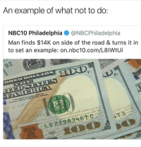 Nbc10, Philadelphia, and The Road: An example of what not to do  NBC10 Philadelphia@NBCPhiladelphia  Man finds $14K on side of the road & turns it in  to set an example: on.nbc10.com/L8lWtUi  F 1  THIS NOTE IS LEGAL TENDER  FOR ALL DEBTS, PUBLIC AND PRIVATE Would you keep it? 🤔😂 https://t.co/3Cpyv6GCBw