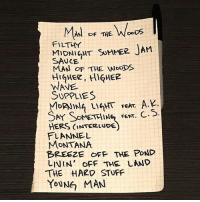 Memes, Wshh, and Summer: AN F THE WooDs  FILTHY  MIDNIGHT SUMMER JAM  SAUCE  MAN oF THE WooDS  HiGHER, HIGHER  SUPPLIES  I FEAT.  C.S  SAY SOMETG  ERS CINTEzLuDE)  FLANNEL  MoNTANA  BREEZE OFF THE PoND  LININ' OFF THE LAND  THE HARD STUFF  YOUNe MAN JustinTimberlake reveals the tracklist to his upcoming album 'Man Of The Woods'! 👀👍💯 @JustinTimberlake WSHH