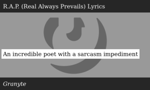 SIZZLE: An incredible poet with a sarcasm impediment