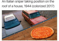 Memes, 🤖, and Sniper: An Italian sniper taking position on the  roof of a house, 1944 (colorized 2017)