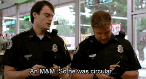 Circular: An M&M. So he was circular.