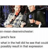 ahaha: an-mean-deanwinchester:  jared's face  what in the hell did he see that could  possibly result in that expression ahaha