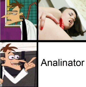Memes, Dank Memes, and Why: Analinator Why all hot memes are so soft?