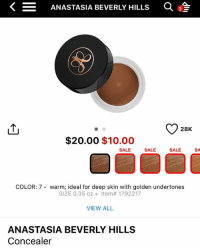 @anastasiabeverlyhills concealer is on sale on ulta and Sephora. All the pasty shades are sold out but the deeper ones are available! I'm not sure how truly deep they go but if you see your shade or have been wanting this go check it out 💕: ANASTASIA BEVERLY HILLS  Q  28K  $20.00 $10.00  SALE  SALE  SALE  SA  COLOR: 7 - warm; ideal for deep skin with golden undertones  SIZE 0.35 oz . Item# 1792217  VIEW ALL  ANASTASIA BEVERLY HILLS  Concealer @anastasiabeverlyhills concealer is on sale on ulta and Sephora. All the pasty shades are sold out but the deeper ones are available! I'm not sure how truly deep they go but if you see your shade or have been wanting this go check it out 💕