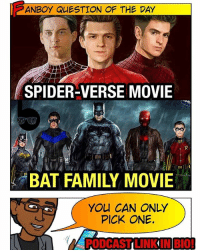From @theblerdvision - Pick only one superhero movie to release next year. A Spiderverse movie featuring TomHolland, AndrewGarfield and TobeyMaguire or a BatFamily movie starring @benaffleck's Batman. WHICH DO YOU CHOOSE? Vote below and let me know. 👇🏾👇🏾👇🏾 -- As much as I want to see the full Bat Family on the big screen for the first time... seeing @tomholland2013 joined by his Spiderman predecessors in an MCU movie would blow my nostalgic 90skid mind. So I gotta go with the Spiderverse, but that's just me. What do you guys think? Marvel vs DC: ANBOYQUESTION OF THE DAY  SPIDER-VERSE MOVIE  BAT FAMILY MOVIE  YOU CAN ONLY  PICK ONE. From @theblerdvision - Pick only one superhero movie to release next year. A Spiderverse movie featuring TomHolland, AndrewGarfield and TobeyMaguire or a BatFamily movie starring @benaffleck's Batman. WHICH DO YOU CHOOSE? Vote below and let me know. 👇🏾👇🏾👇🏾 -- As much as I want to see the full Bat Family on the big screen for the first time... seeing @tomholland2013 joined by his Spiderman predecessors in an MCU movie would blow my nostalgic 90skid mind. So I gotta go with the Spiderverse, but that's just me. What do you guys think? Marvel vs DC