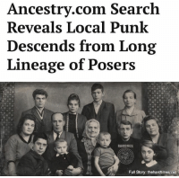 And when I found I'm second cousins with Avril Lavigne, I just gave up.: Ancestry.com Search  Reveals Local Punk  Descends from Long  Lineage of Posers  RAMONES  Full Story: thehardtimes.net And when I found I'm second cousins with Avril Lavigne, I just gave up.