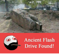 Be Like, Driving, and Memes: Ancient Flash  Drive Found! Twitter: BLB247 Snapchat : BELIKEBRO.COM belikebro sarcasm meme Follow @be.like.bro