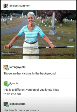 Ancient, Her, and Boss: ancient-summon  Nanna Gascoigne  lornnguyeats  Those are her victims in the background  jigomir  this is a different version of you know I had  to do it to em  sighinastorm  Her health bar is enormous. The boss you dont want to mess with