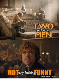 • Two And A Half Men •  Sent to us by Steve Devo Davis ~ Ghost: and a ha  MEN  NO  very fucking  UNNY  -Steve devou Davis • Two And A Half Men •  Sent to us by Steve Devo Davis ~ Ghost