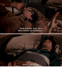 Eternal Sunshine of the Spotless Mind, Mind, and Phobias: And adults are, like,  this mess of sadness...  and  phobias. Eternal Sunshine of the Spotless Mind