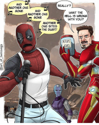 Another One, Funny, and Deadpool: AND  ANOTHER ONE  GONE  REALLY?  AND  ANOTHER ONE  GONE  WHAT THE  WITH YOU?  ANOTHER  ONE BITES  THE DUST!  0  PETER'S  SHES  回! Deadpool don't care