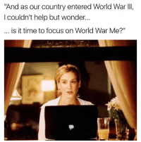 "If only Carrie and the girls were here to sort this Syrian crisis out. Twitter: cowboycliche: ""And as our country entered World War III,  l couldn't help but wonder..  is it time to focus on World War Me?"" If only Carrie and the girls were here to sort this Syrian crisis out. Twitter: cowboycliche"