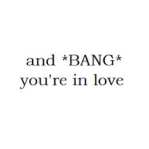https://iglovequotes.net/: and *BANG*  you're in love https://iglovequotes.net/