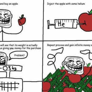 frogskope:  Old school rage comic meme today folks. Enjoy. #frogskope #memes #ragecomics #reee #kek: and buy an apple  Inject the apple with some helium  Repeat process and gain infinite money a  will see that its weight is actually  us giving you money for the purchase  Problem?  -O3ks frogskope:  Old school rage comic meme today folks. Enjoy. #frogskope #memes #ragecomics #reee #kek