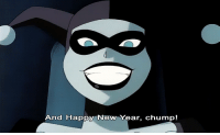 New Year's, Happy, and New: And Happy New Year, chump!