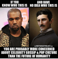 Future, Memes, and Pop: AND HAVE  IF YOU  KNOW WHO THIS IS NOIDEA WHO THIS IS  THEFREETHOUCHTPROJECT coM  ABOUT CELEBRITY GOSSIP &POP CULTURE  THAN THE FUTURE OF HUMANITY Resistance Rising