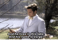 Name, This, and  Lives: And he lives in this lake  And his name is ZorgO