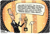 Film, Oscar, and Hollywood: AND HERE TO ACCEPT THE OSCAR I  ANOIHER SELF-ABSORBED HOLLYWOOD  TYPE NOBODY KNOWs, FROM A FILM  NOPODYS SEEN, WITH A POLITICAL  OPINION NOBODY CAREs ABOUT..