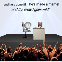 Meme, Time, and Wild: and he's done it!  he's made a meme!  and the crowd goes wild!  OUP  TIME I  쇠