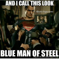 Zoolander, Blue, and Girl: AND I CALL THIS LOOK  BLUE MAN OF STEEL Zoolander 3: Man of Steal your girl -Nightwing
