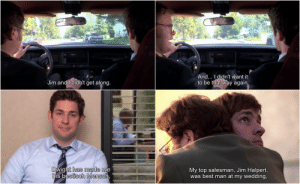 Crying, Jim Halpert, and Not Crying: And... I didn't want it  to be that way again.  Jim and I didn't get along.  Dwight has made me  his bestisch Mensch,  My top salesman, Jim Halpert,  was best man at my wedding, I'm not crying, YOU ARE!