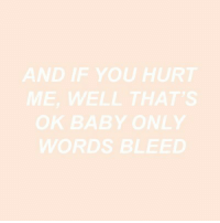 You Hurt Me: AND IF YOU HURT  ME, WELL THAT'S  OK BABY ONLY  WORDS BLEED
