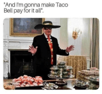 "Memes, Taco Bell, and 🤖: ""And I'm gonna make Taco  Bell pay for it all"" the hamberdler strikes again"