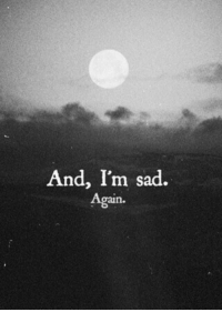 Im Sad: And, I'm sad.  Again