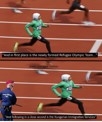 """Holy shit -St Jimmy: """"And in first place is the newly formed Refugee Olympic Team...""""  pretty pan euro memes  ATT  """"And following in a close second is the Hungarian Immigration Services"""" Holy shit -St Jimmy"""