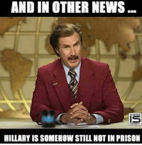 Wait for it... wait for it... wait for it.... nope, she's still not in prison. -- CDH Gun Rights Gear: http://goo.gl/YQERIk: AND IN OTHER NEWS  HILLARY IS SOMEHOW STILL NOT IN PRISON Wait for it... wait for it... wait for it.... nope, she's still not in prison. -- CDH Gun Rights Gear: http://goo.gl/YQERIk