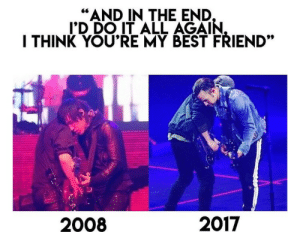 "breakingjustin:  enjoy this: ""AND IN THE END  I'D DO IT ALL AGAIN  I THINK YOU'RE MY BEST FRIEND""  2008  2017 breakingjustin:  enjoy this"