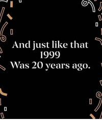 Memes, 🤖, and Like: And just like that  1999  was 20 years ago.