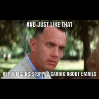 Republicans, Made, and Like: AND JUST LIKE THAT  REPUBLICANS STOPPED CARING ABOUT EMAILS  made with mematic