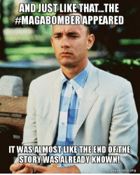 "Driving, Dude, and Gangbang: AND JUSTLIKE THAT...THE  #MAGABOMBER/APPEARED  THE END  T WASALMOSTLILKE OFTHE  STORVWASALREADY KNOWN!  makeameme.org friendly-neighborhood-patriarch:  russian–support:  platypus-protection-syndicate:  ar-gangbang:  White man, white van, American flag stickers and a big picture of Trump's face…. Are we in a movie where the plot is given to us in the first 15 minutes…""This is a bomb"" ""This is a white guy driving a trump van"" ""You May vote Democrat now""  Dude is light skinned Hispanic. He looks oddly similar to one of the guys at work.       I don't know where those screenshots are from or if they're legit but if so… What?"