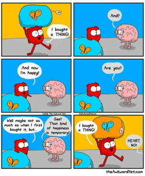 Memes, Happy, and Heart: And?  l bought  a THING!  And now  I'm happy!  Are you?  90  Well maybe not asThat kind bought  bought it, but.of happiness  See?  kind  orary  CP  much as whenfirst  s tempa THING!  HEART,  NO!  theAwkwardYeti.com This could be you! Official merch at theAwkwardStore.com