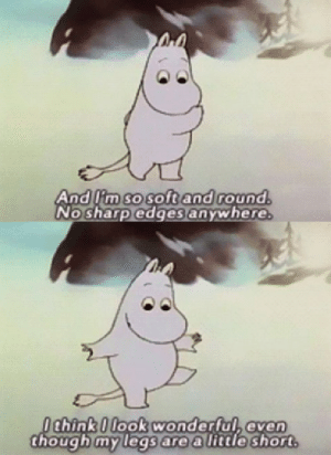💖 Body positivity with Moomin 💖: And lim so soft and round.  No sharp edges anywhere.  Ochink 0 look wonderful, even  though my legs are a little short 💖 Body positivity with Moomin 💖