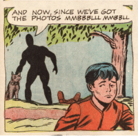 Sinister, The Shadow, and Got: AND NOW, SINCE WEVE GOT  THE PHOTOS MMBBBLLL MMBBLL Theres something very sinister about this panel. Note that the shadow-thing in the background is the hero.