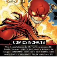 Memes, 🤖, and Mcu: AND  PARALLAX.  COMICS INCFACTS  After the scarlet speedster (the Flash) was possessed by  Parallax (the embodiment of fear), he was able inhabit the  living generator of the Speed Force to easily beat Hal Jordan  to near death. It is worth noting that Hal Jordan's was fully *Hal Jordan's ring. Flash has to be my favorite superhero of all time!! What about you? Please Turn On Your Post Notifications For My Account😜👍! - - - - - - - - - - - - - - - - - - - - - - - - Batman Superman DCEU DCComics DeadPool DCUniverse Marvel Flash MarvelComics MCU MarvelUniverse Netflix DeathStroke JusticeLeague StarWars Spiderman Ironman Batman Logan TheJoker Like4Like L4L WonderWoman DoctorStrange Flash JusticeLeague WonderWoman Hulk Disney CW DarthVader Tonystark Wolverine logan
