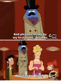 Target, Tumblr, and Blog: And please call me by C  my first name, Orlando.  CARTOON HE TMORK   Orlando Bloo?C  CARTOON HETVORK intelinsideofme:   okay this was the first witty joke i heard on tv THAT MADE ME LAUGH LITERALLY FOR THE REST OF THE DAY