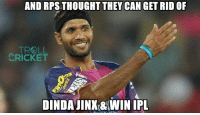Memes, Troll, and Cricket: AND RPS THOUGHT THEY CAN GETRID OF  TROLL  CRICKET  DINDA JINX& WIN IPL Lord Dinda strikes again :D  <aVAn>