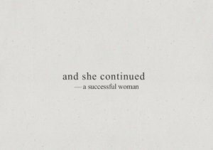 A Successful: and she continued  -a successful woman