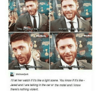 "Cars, Memes, and Jared: And shel  De like Daddy  that?  ""UnC  And who's WhoIS ie With?  bitchandjerk  I'll let her watch if it's like a light scene. You know if it's like  Jared and are talking in the car or the motel and know  there's nothing violent. :3 💓 ~Nathouツ"